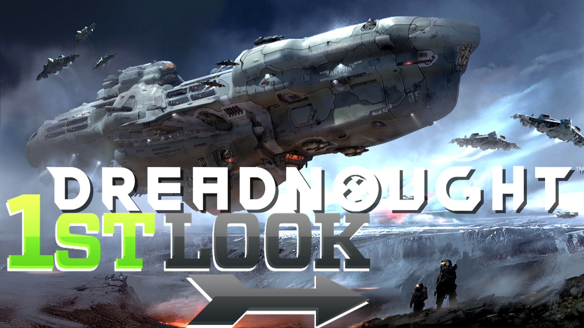Dreadnought First Look