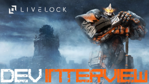 LiveLock - E3 2016 Dev Interview