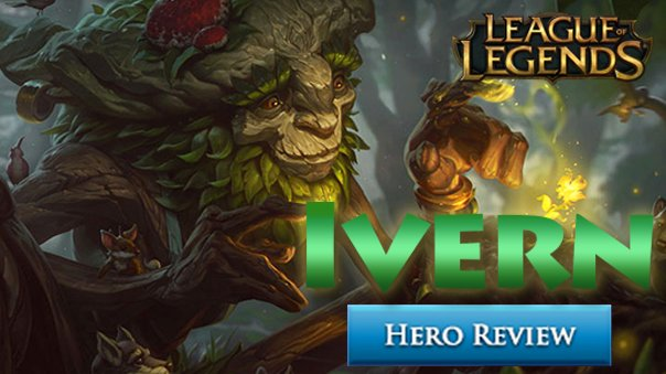 League Of Legends Ivern Champion Review Mmohuts