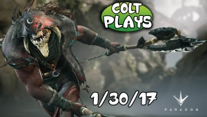 Colt Plays Paragon! [1/30/17]