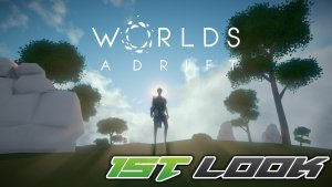 Colt takes a first look at the closed Early Access for Worlds Adrift!