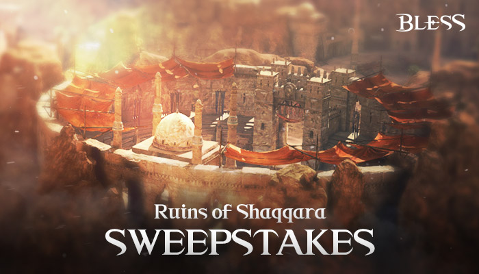 Bless Ruins of Shaqqara Sweepstakes