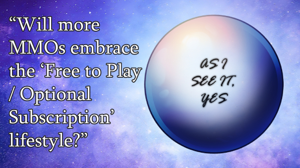 """""""Will more MMOs embrace the 'Free to Play/Optional Subscription' lifestyle?"""" """"As I see it, yes."""""""