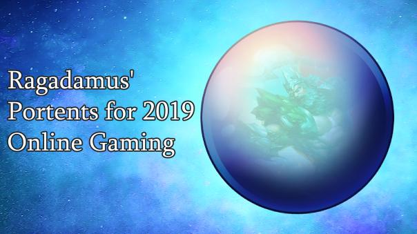 Ragadamus Portents for 2019 Online Gaming