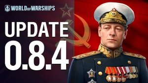 World of Warships 0.8.4 Update