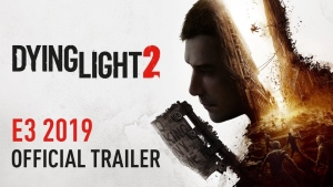 Dying Light E3 2019 Trailer