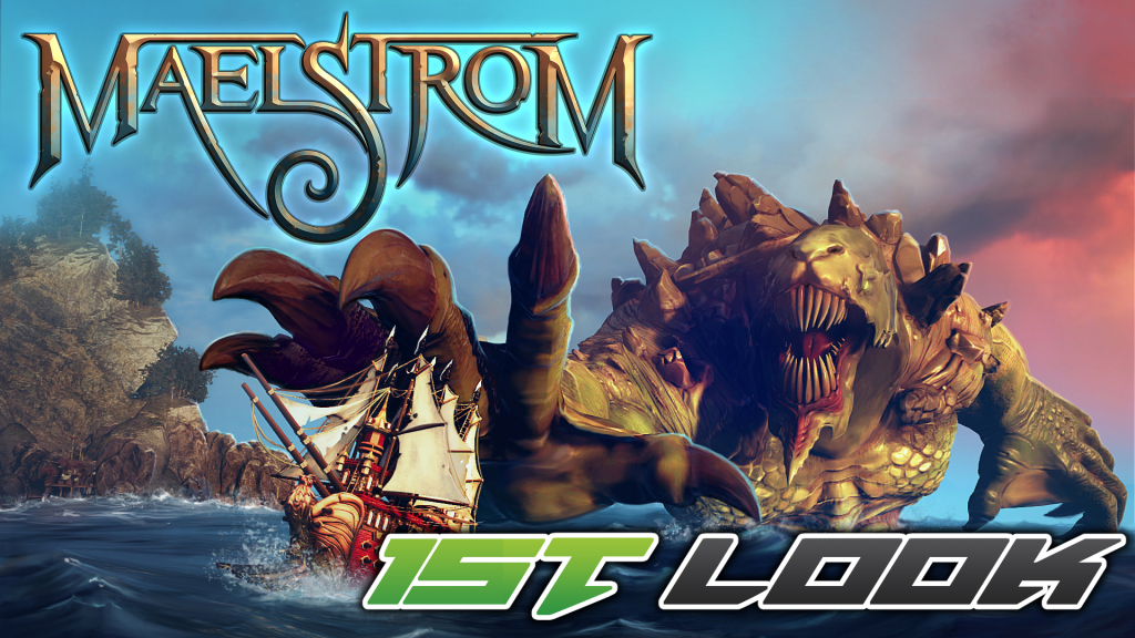 Maelstrom First Look