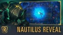 Legends of Runeterra Nautilus Reveal
