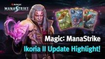 Magic Manastrike Ikoria II Update