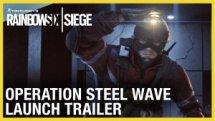 Rainbow Six Operation Steel Wave Launch
