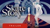 Skate Story Trailer