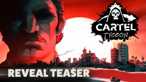 Cartel Tycoon Reveal
