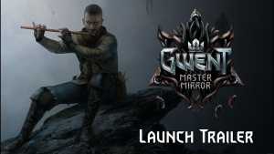 GWENT Master Mirror Launch Trailer