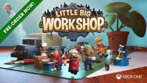 Little Big Workshop Xbox One PreOrder Trailer
