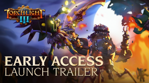 Torchlight III Early Access Launch