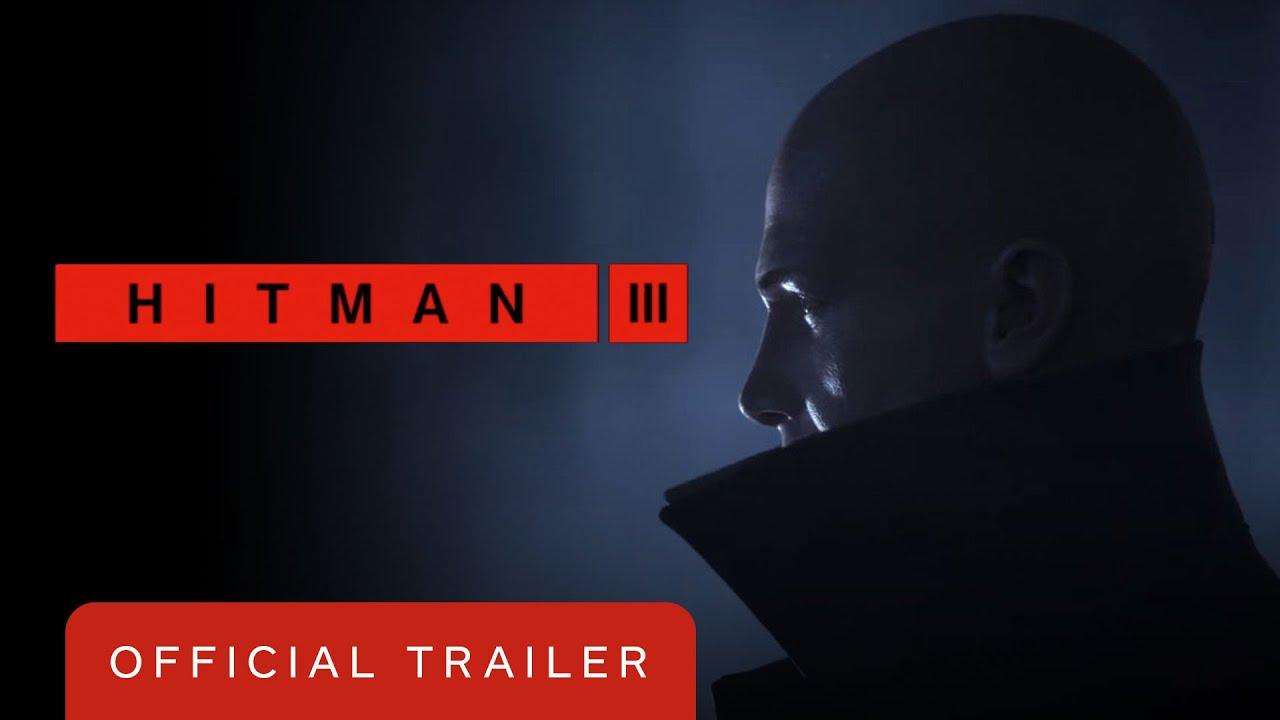 Hitman III Official Trailer