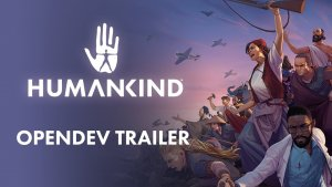 Humankind OpenDev Announcement
