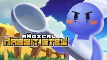 Radical Rabbit Stew Launch
