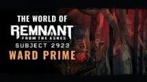 World of Remnant Ward Prime Trailer