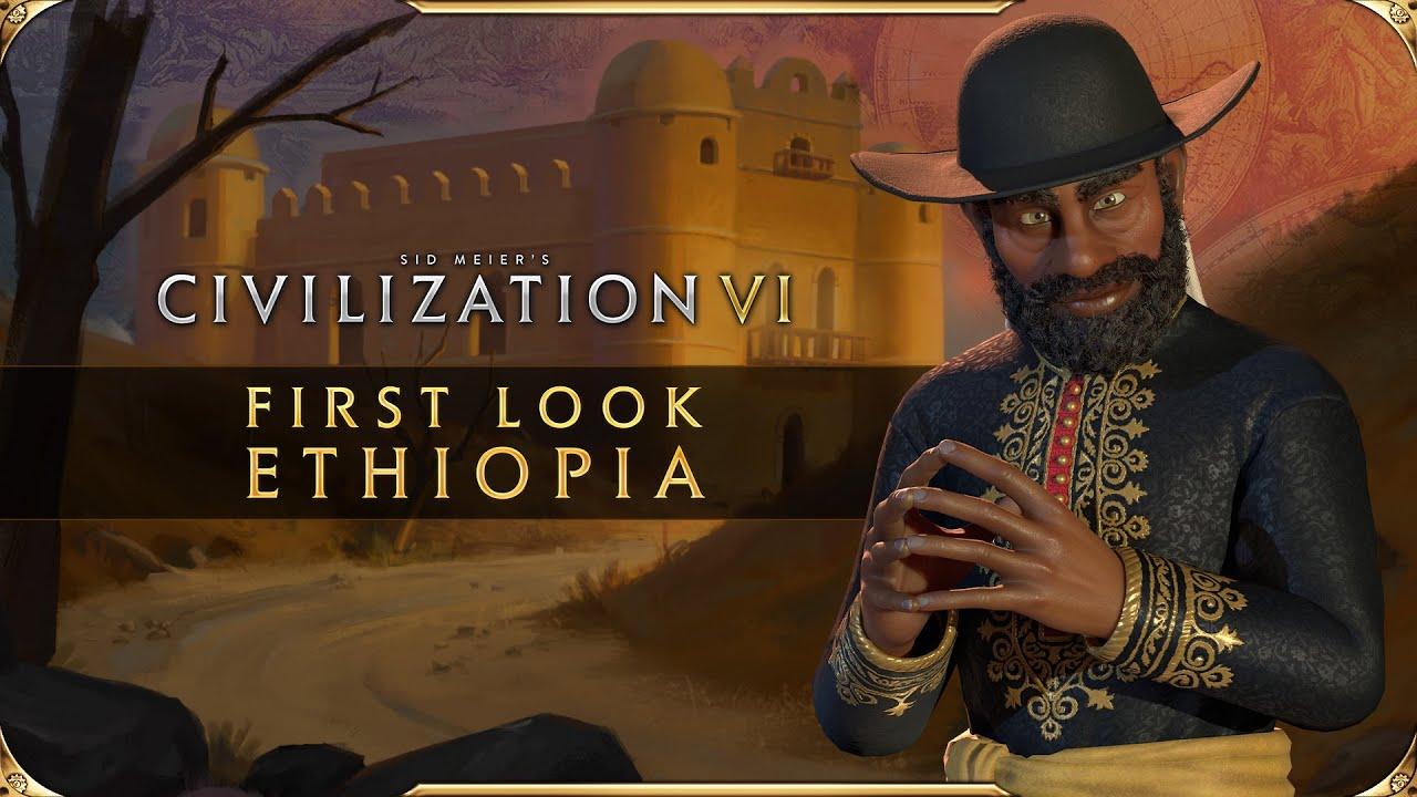 Civilization VI First Look Ethopia