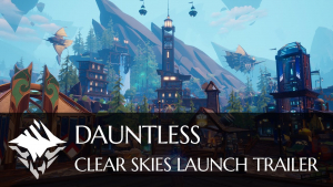 Dauntless Clear Skies Launch Trailer