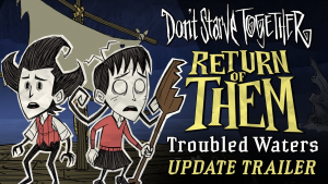 Dont Starve Together Return of Them Troubled Waters