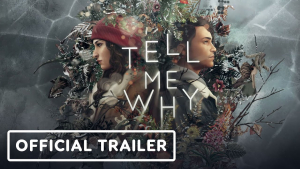 Tell Me Why Trailer
