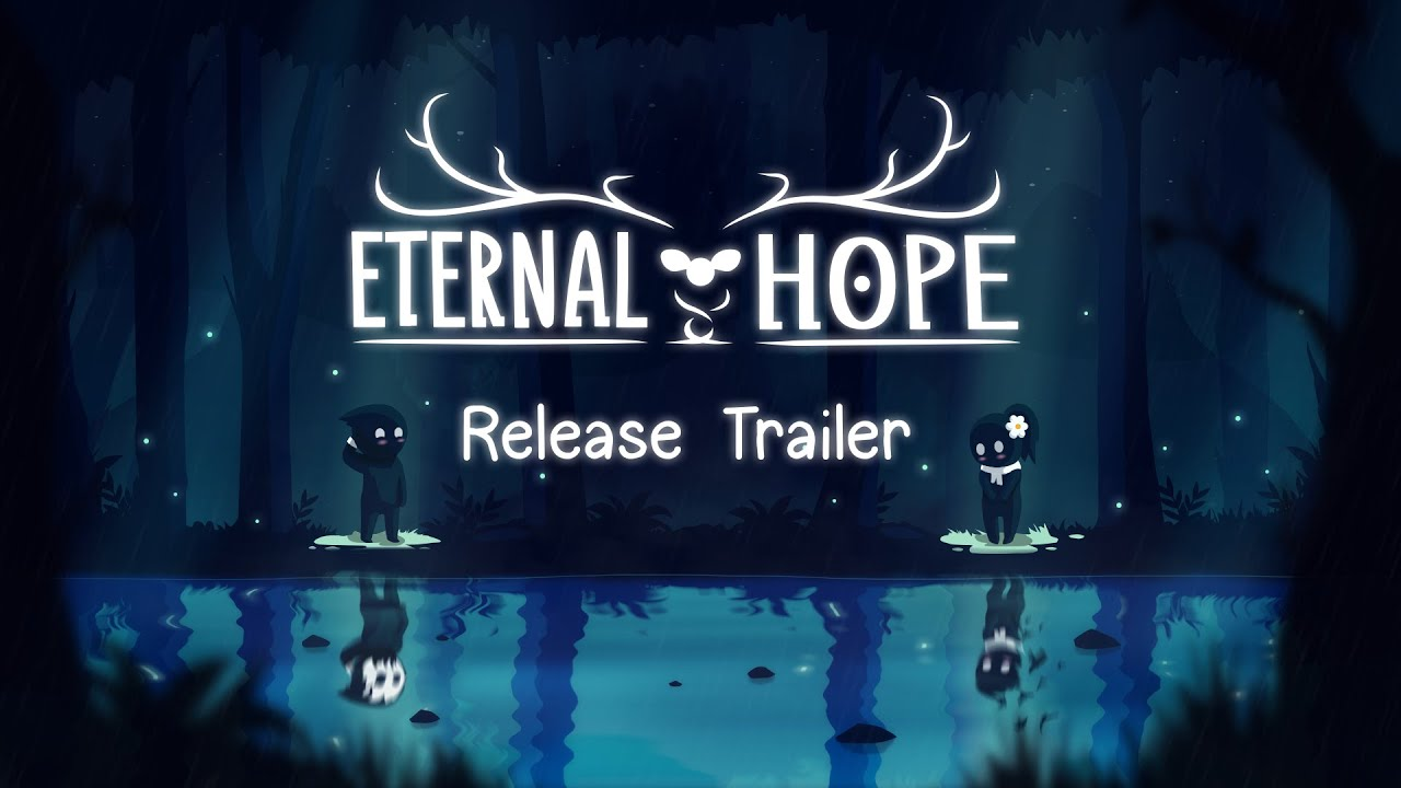 Eternal Hope Release Trailer