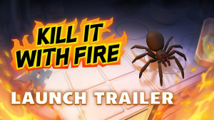 Kill It With Fire Launch Trailer