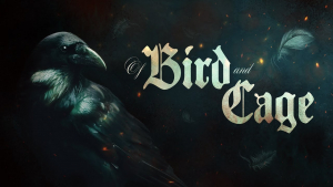 Of Bird And Cage Trailer