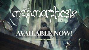Metamorphosis Release Trailer