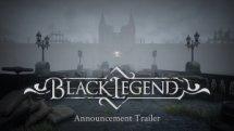 Black Legend Announcement Trailer
