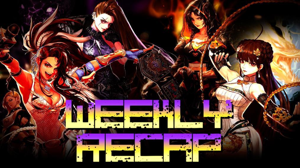 Weekly Recap (Dungeon Fighter Online)