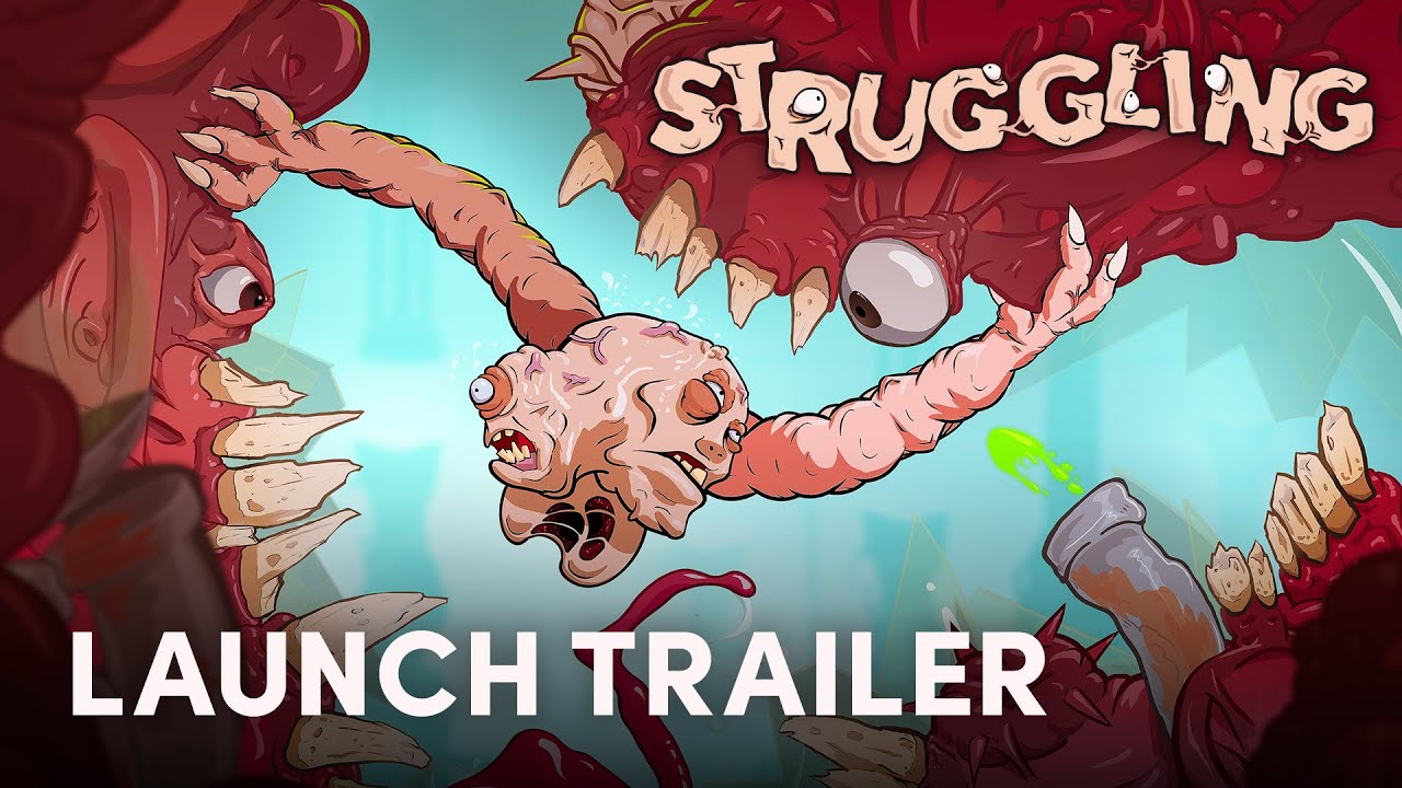 Struggling Launch Trailer