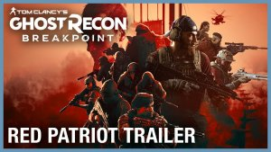 Ghost Recon Breakpoint Red Patriot Trailer