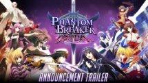 Phantom Breaker Omnia Announcement Trailer