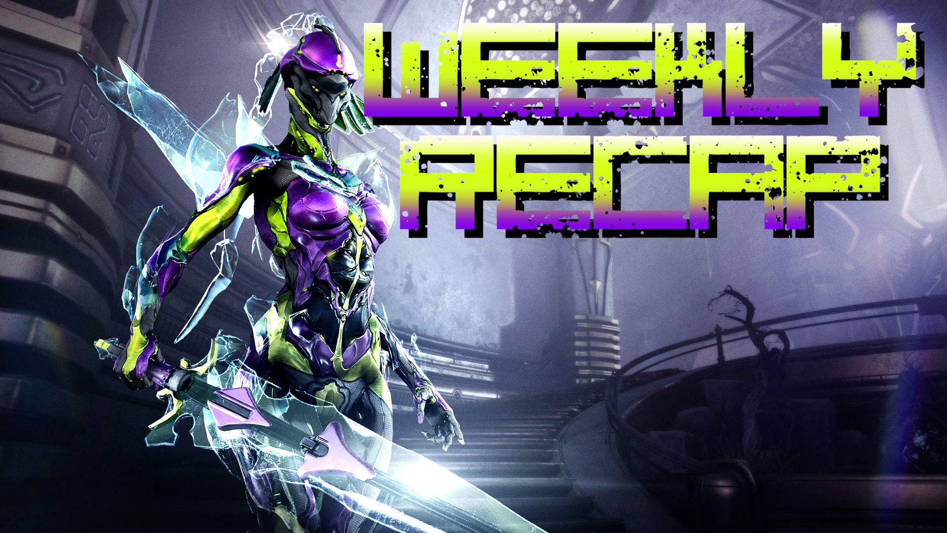 Weekly Recap (Art: Warframe)