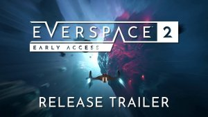 EverSpace 2 Early Access Trailer