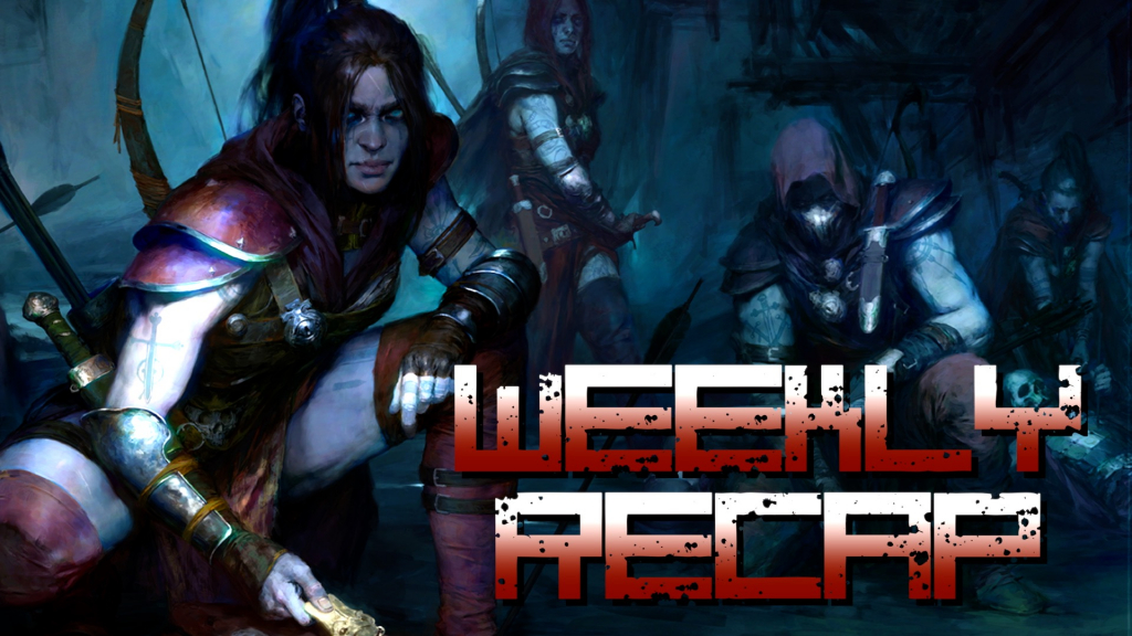 Weekly Recap (Art: Diablo 4)