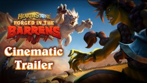 Hearthstone Forged in the Barrens Cinematic