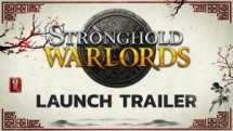 Stronghold Warlords Launch Trailer