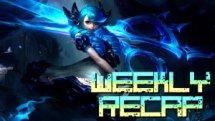Weekly Recap (Art: League of Legends)