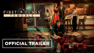 First Class Trouble Early Access Launch