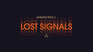 Oxenfree II Lost Signals Announcement