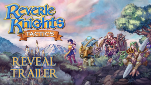 Reverie Knights Tactics Reveal