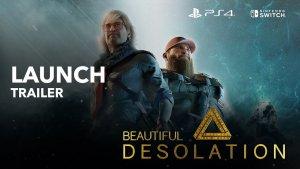 Beautiful Desolation Launch