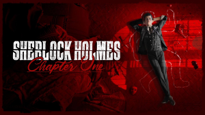 Sherlock Holmes Chapter One E3 Trailer