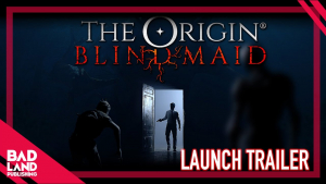 The Origin Blind Maid Launch