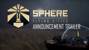 Sphere Flying Cities Announcement