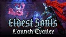 Eldest Souls Gameplay Launch